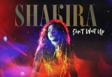 Shakira estrena 'Don't Wait Up', su regreso a la música pop